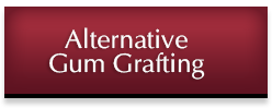 Alternative Gum Grafting